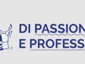 Di Passioni e Professioni